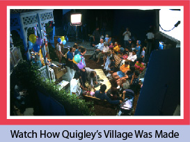 How Quigley's Village was Made
